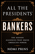 All the Presidents' Bankers by Nomi Prins (Small jpg)