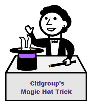 Citigroup's Magic Hat Trick
