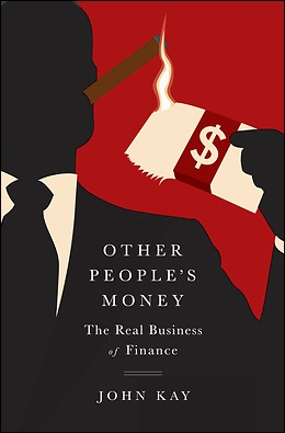Book Jacket -- Other People's Money by John Kay