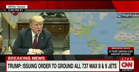 Trump Announces at 2:30 P.M. on March 13, 2019 that the Boeing 737 Max 8 and 9 Are Being Grounded in U.S.  (45 Other Countries Had Already Grounded the Plane.)