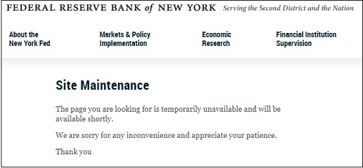 Federal Reserve Bank of New York Puts Up Site Maintenance Notice Where Listing of the Hundreds of Billions It Was Pumping Into Wall Street Had Been
