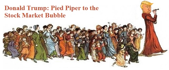 Donald Trump: Pied Piper to the Stock Market Bubble