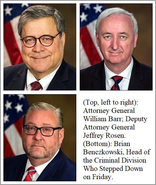 William Barr, Jeffrey Rosen, Brian Benczkowski